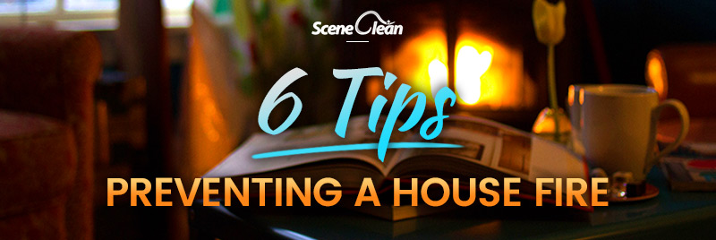 6 Tips for Preventing a House Fire - Scene Clean